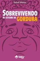 SOBREVIVENDO AO ESTIGMA DA GORDURA